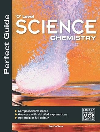 Perfect Guide 'O' Level Science Chemistry (9789810114299)