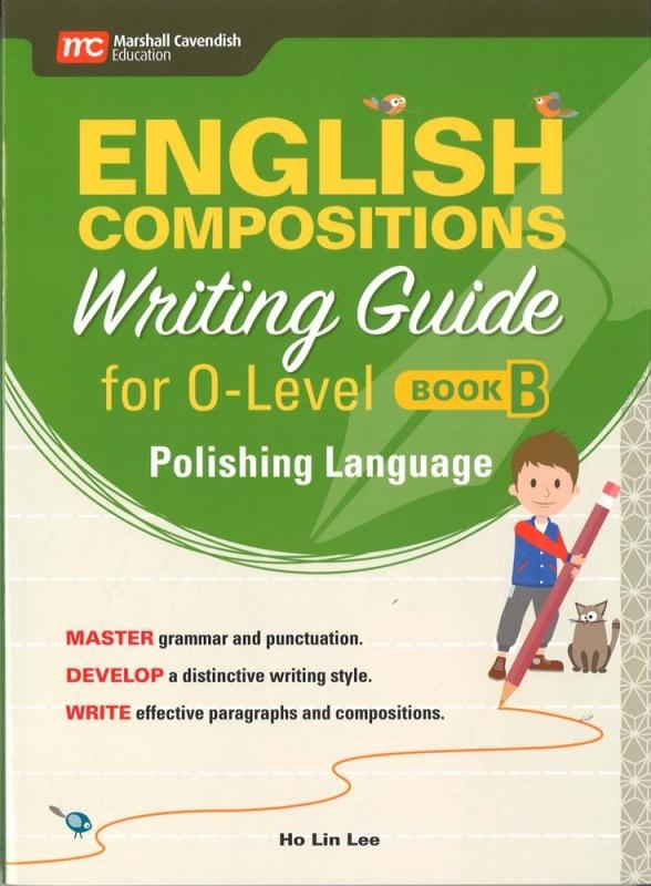 English Compositions Writing Guide for O-Level Book B : Polishing Language (9789813165120)