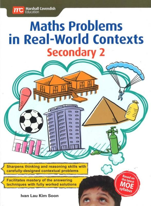Maths Problems in Real-World Contexts Secondary 2 (9789813165847)